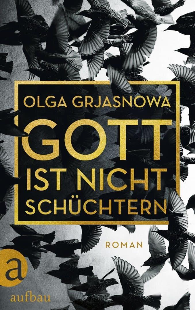 Olga Grjasnowa Gott ist nicht schüchtern