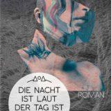 Kat Kaufmann: Die Nacht ist laut, der Tag ist finster