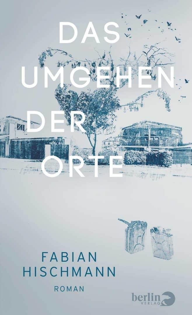 Hischmann Umgehen der Orte Roman Berlin Verlag