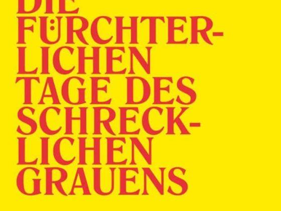 Roman Ehrlich: Die fürchterlichen Tage des schrecklichen Grauens