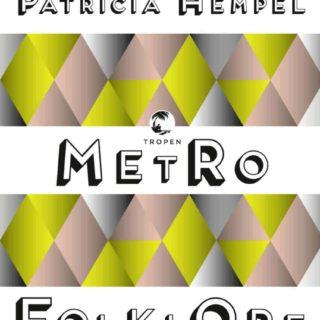 Patricia Hempel Metrofolklore