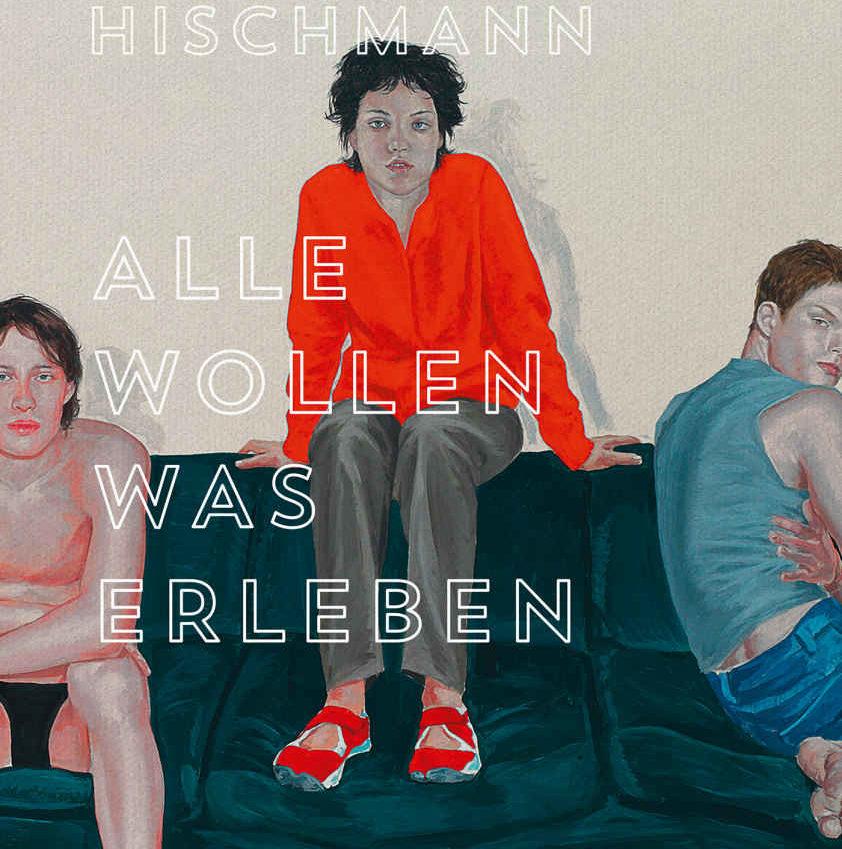Alle wollen was erleben - Fabian Hischmann
