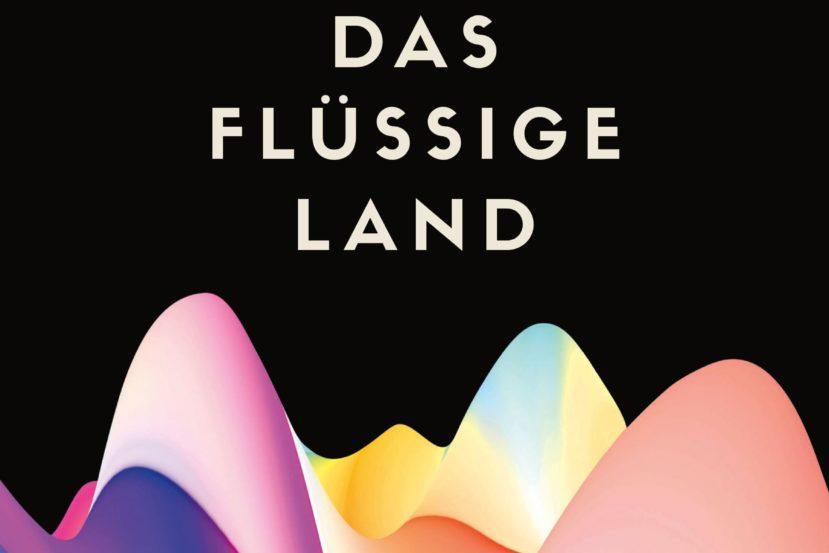 Das flüssige Land, Raphaela Edelbauer