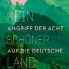 Kein schöner Land - Angriff der Acht auf die deutsche Gegenwart, Leander Steinkopf